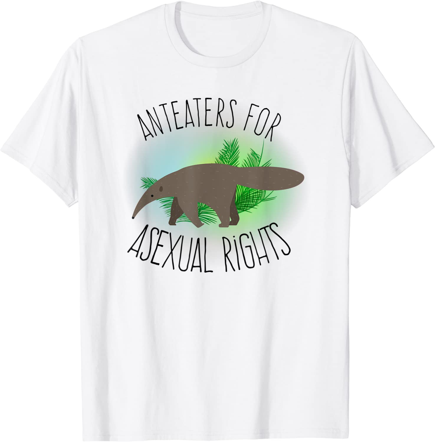 Anteater for Asexual Rights - LGBTQ Pride T-Shirt Men Women