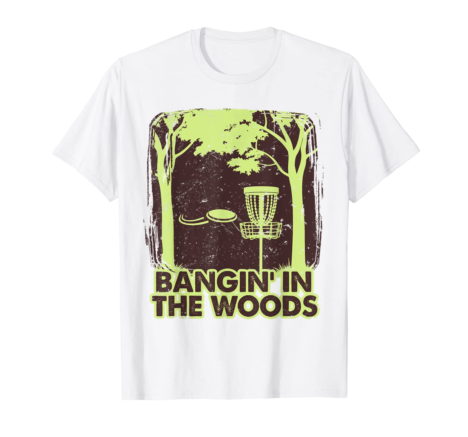 Bangin in the Woods Funny Disc Golf Frisbee T Shirt Gift-TH
