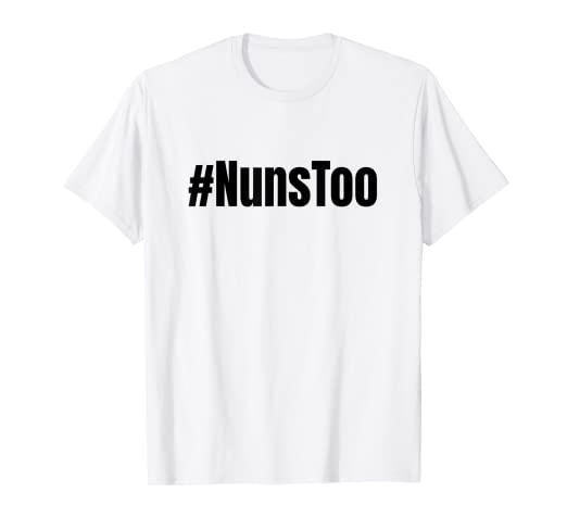 c68f92957c6 Image Unavailable. Image not available for. Color   NunsToo Nuns Too Me Too  Movement T Shirt