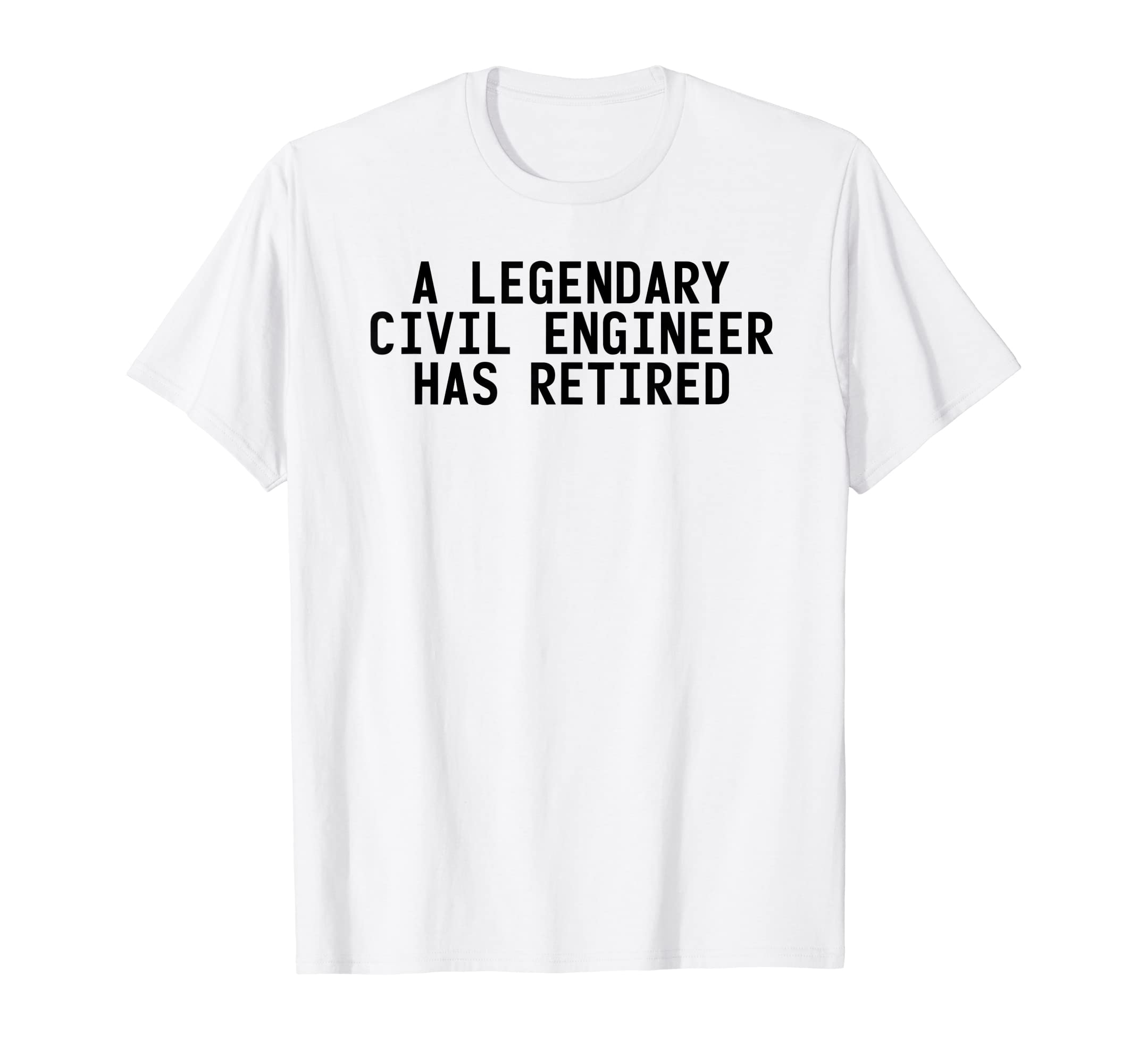 b05d8ea3 Amazon.com: LEGENDARY CIVIL ENGINEER HAS RETIRED Funny Retirement Gift:  Clothing