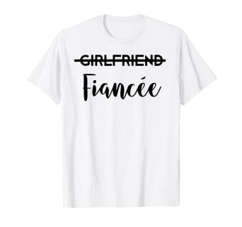 5b701424 Image Unavailable. Image not available for. Color: Girlfriend Fiancee T-Shirt  Engaged ...