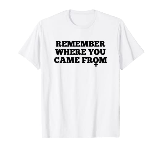 Amazoncom Remember Where You Came From T Shirt Clothing