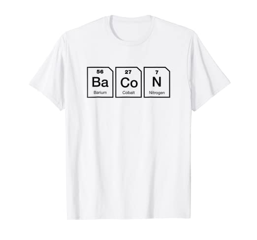 13419a7b Image Unavailable. Image not available for. Color: Bacon Periodic Table T  Shirt ...