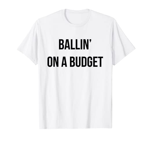 e1ff0384e3 Amazon.com  Balling Budget Low-key T Shirt Hot Lit Tee  Clothing
