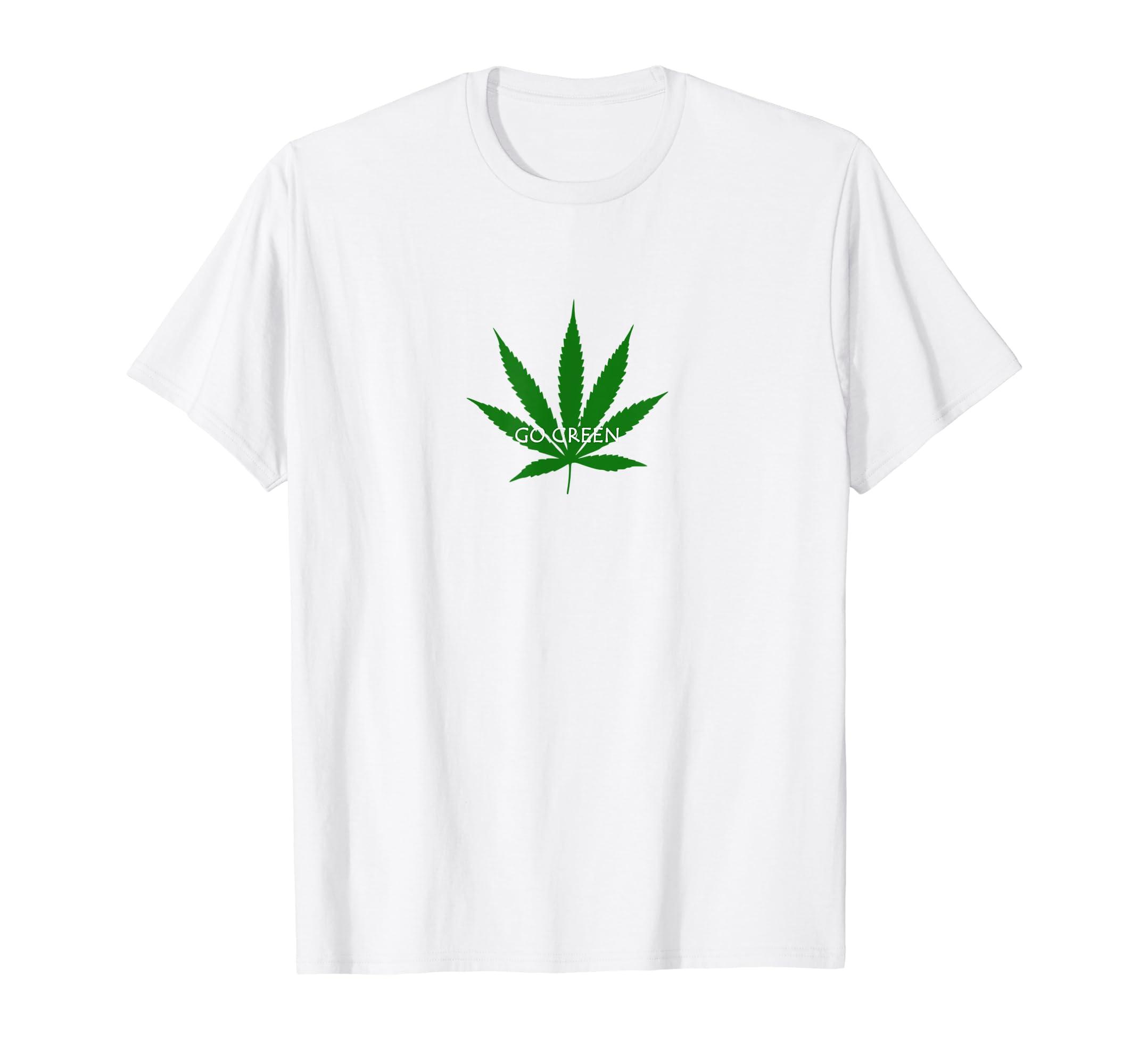1fff15b2 Weed Marijuana Plant Go Green Funny T shirt-azvn – Anzvntee