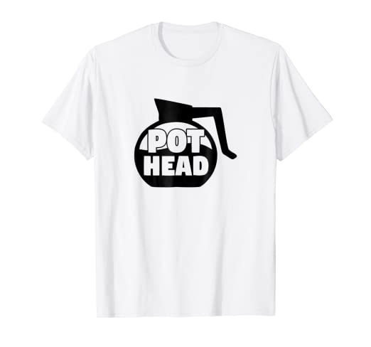 79ee7180686 Image Unavailable. Image not available for. Color  Pot Head Coffee Addict  Graphic T-Shirt