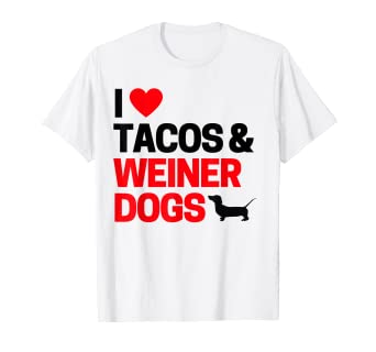 ba7937c5b Amazon.com: Weiner Dog Gifts For Women I Love Tacos & Weiner Dogs Shirt:  Clothing