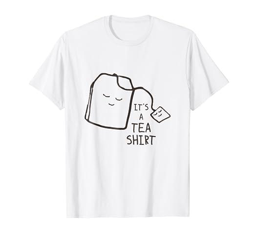 65c2617f Amazon.com: Funny Tea Quote T-shirt, It's A Tea Shirt: Clothing