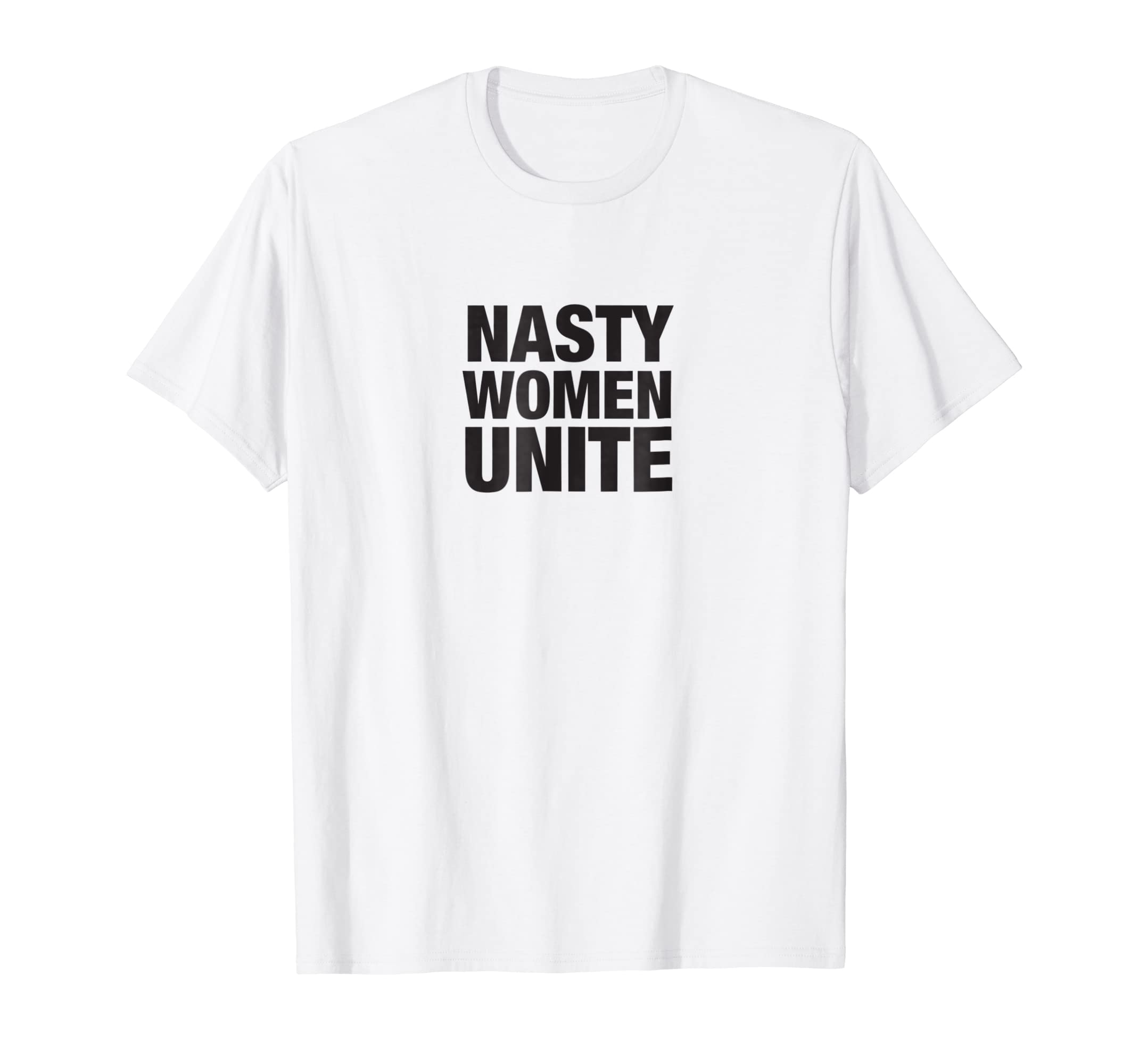 8a4db605 Amazon.com: Nasty Women Unite. T shirt: Clothing