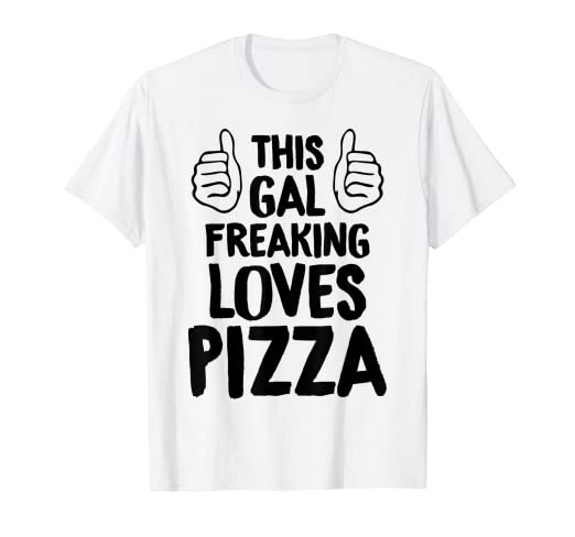 cff6cbdbc Image Unavailable. Image not available for. Color: Funny Food Shirt This  Gal Loves Pizza Tees Women Foodie Gift