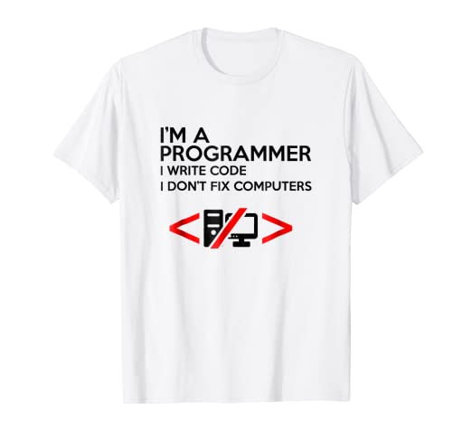 676f37d21 Image Unavailable. Image not available for. Color: Funny I am a Programmer  I write Code T-shirt, Geek Nerd Tee