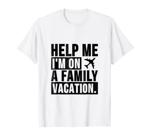 71aa6f32b Amazon.com: Help Me, I'm on a Family Vacation T-Shirt Funny Travel ...