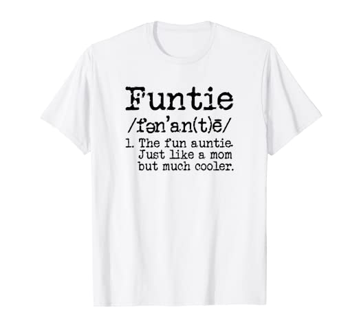 aba3e23ced Image Unavailable. Image not available for. Color: Aunt T-shirt Funtie The Fun  Auntie Funny Novelty ...