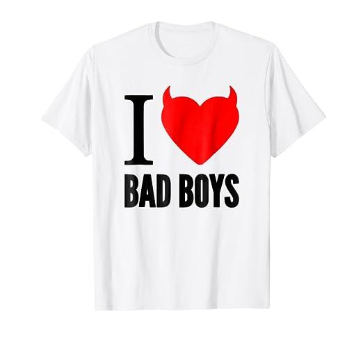 Amazon Com I Love Bad Boys Shirt Gift Idea Clothing