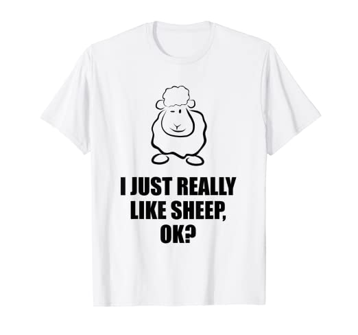 77b913af3 Image Unavailable. Image not available for. Color: Funny I JUST REALLY LIKE  SHEEP OK lamb T shirt