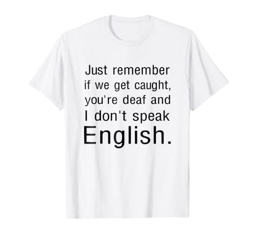 1fba2ef8 Image Unavailable. Image not available for. Color: Just Remember I Don't  Speak English Funny T-shirt