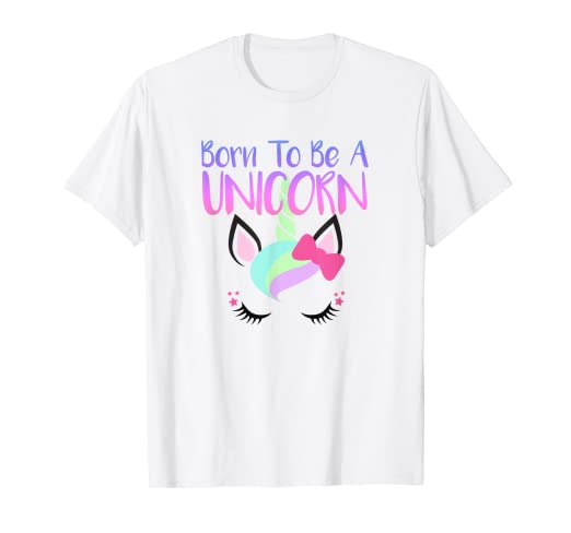 f7af839d3f4 Image Unavailable. Image not available for. Color  BORN TO BE A UNICORN  T-Shirt Girls Women Cute ...