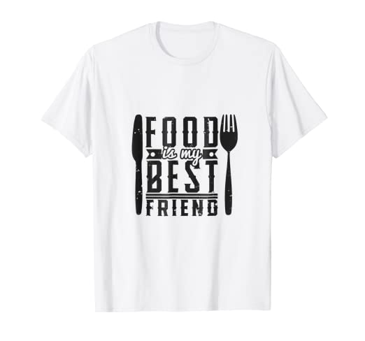 cc56baef Amazon.com: Food Is My Best Friend T-Shirt | Tee, Lover, Taco, Pizza ...