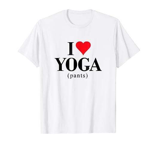 Amazon com: I Love (Heart) Yoga Pants Shirt: Clothing