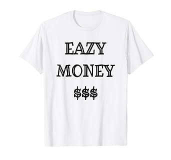 Amazon.com  Eazy Money T Shirt Easy Money TShirt T-Shirt Tee Shirt ... 4545bbaf4bd5