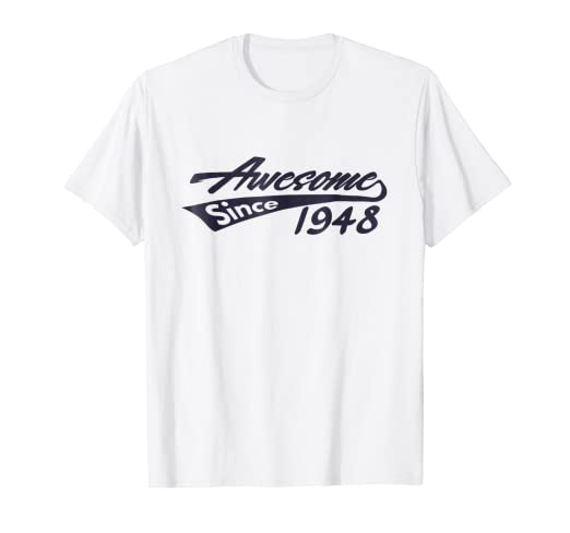 Awesome Since 1948 T Shirt Cool Vintage 70th Birthday Gift