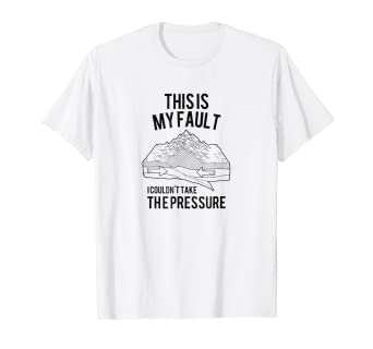 eb97aaeb Image Unavailable. Image not available for. Color: This Is My Fault Tee  Funny Geology Pun Geologist Humor Shirt
