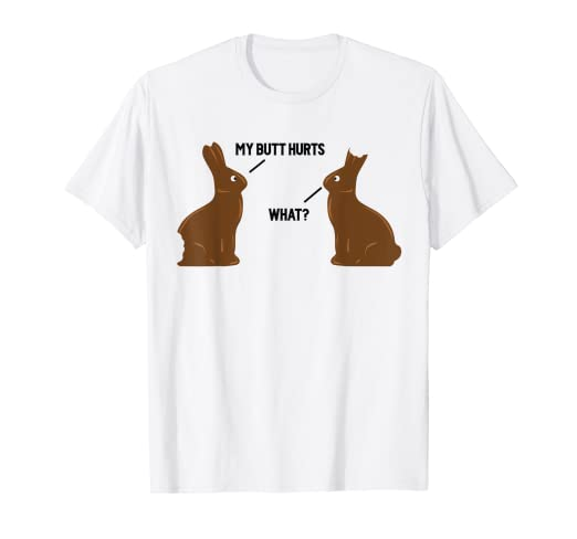 02329bf4 Amazon.com: My Butt Hurts - What - Funny Easter Bunny T-Shirt: Clothing