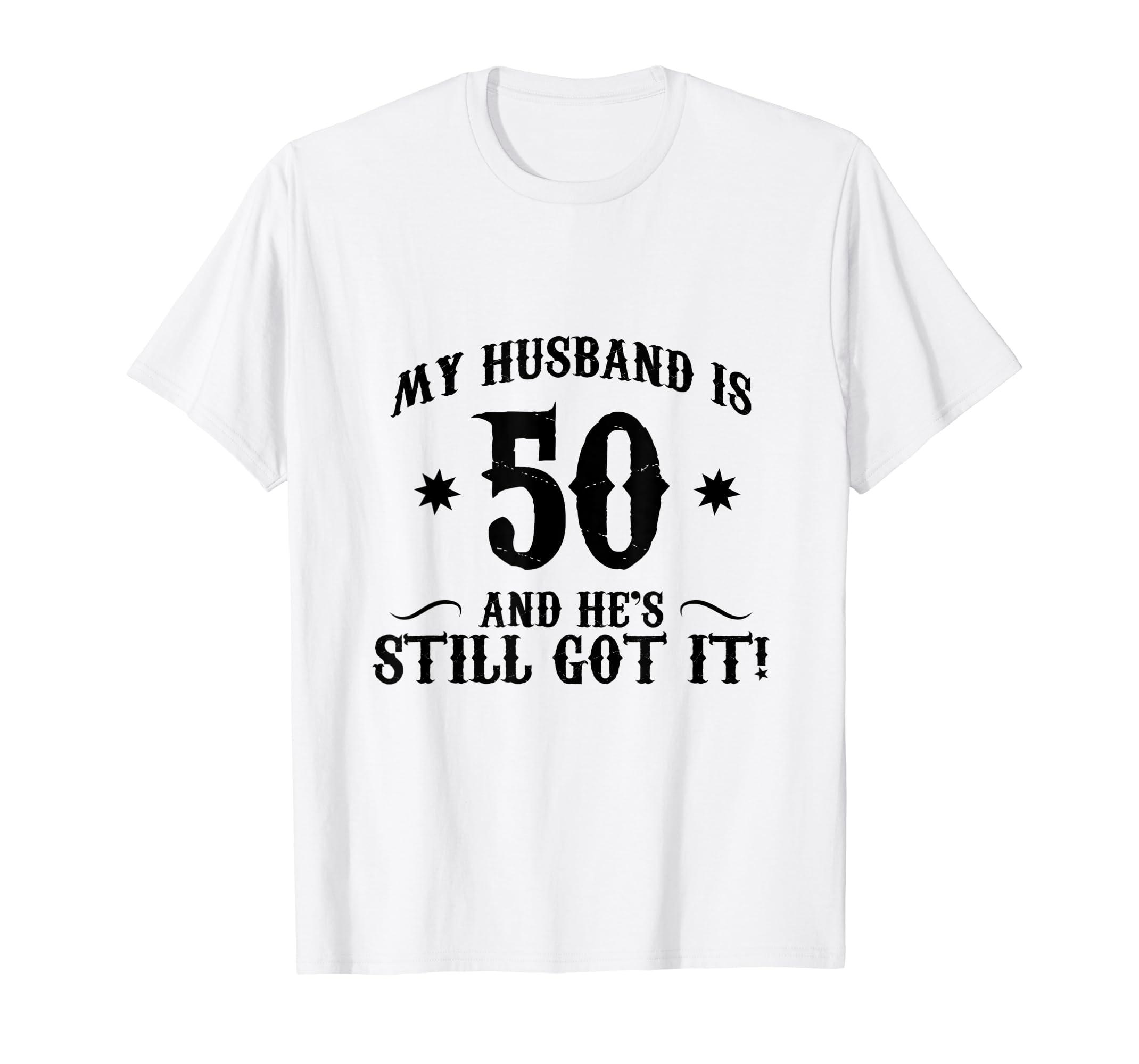 Amazon 50th Birthday Shirt My Husband Is 50 Funny Tee Clothing