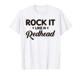 d29fa1a9 Image Unavailable. Image not available for. Color: Rock It Like a Redhead  Redhead Gift T-Shirt