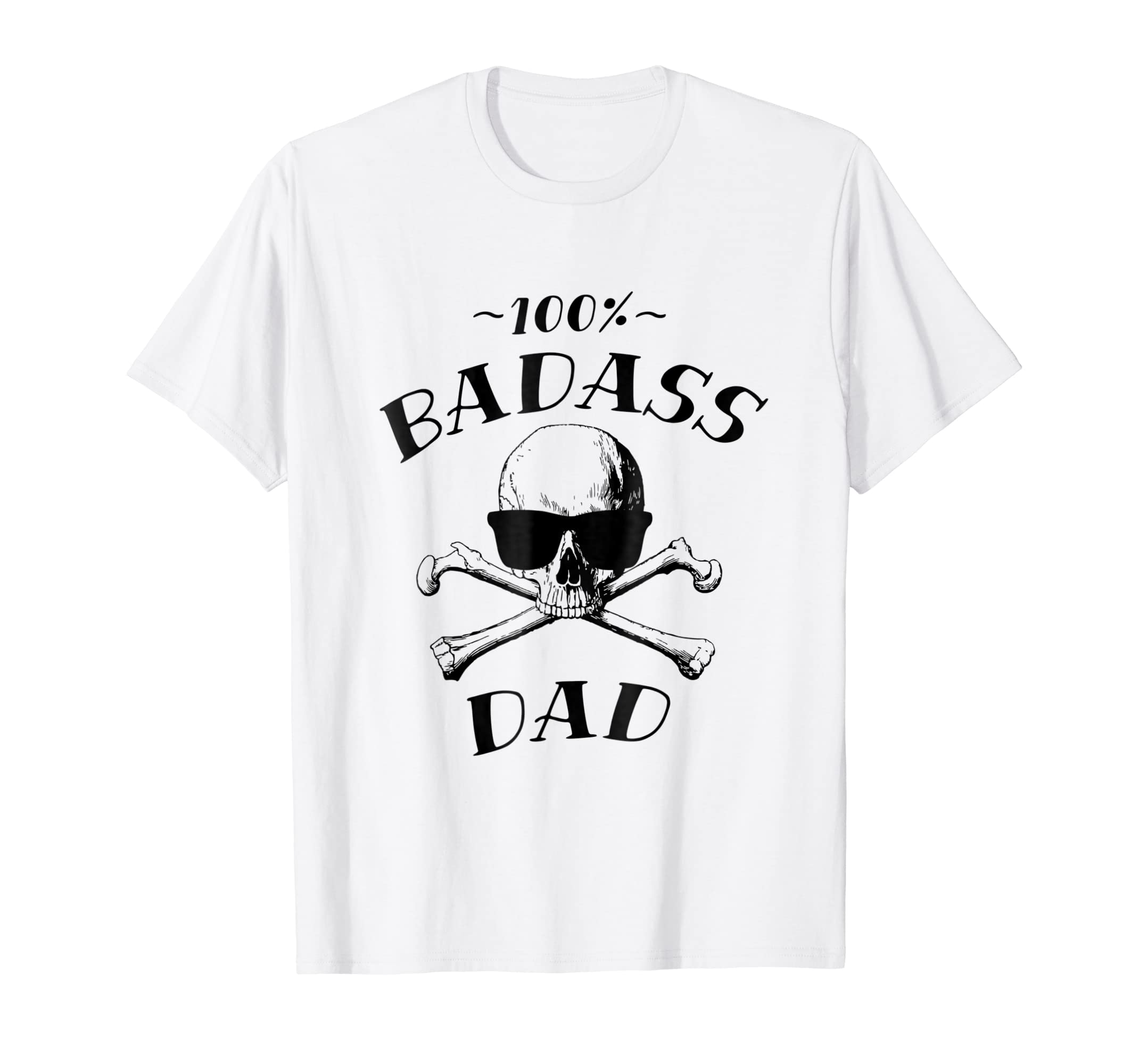 24bb29ea Amazon.com: Mens 100% Badass Dad - Funny Father T-Shirt: Clothing