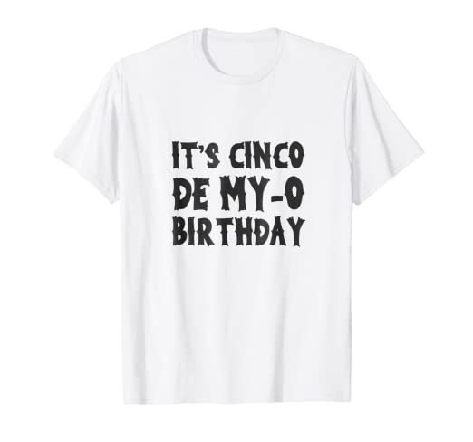 Amazon Its Cinco De Mayo Birthday Shirt Gift For Men Women Kids