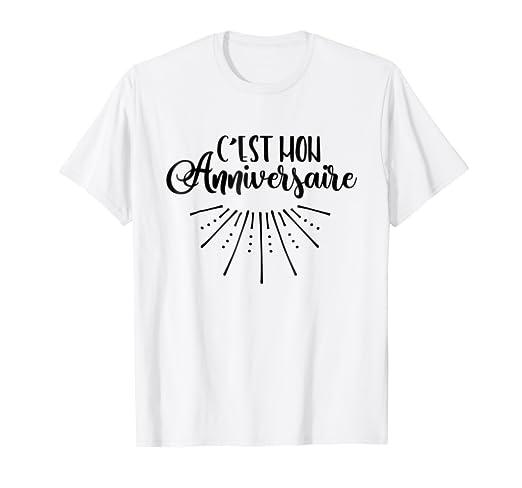 Amazon Com C Est Mon Anniversaire T Shirt French Birthday