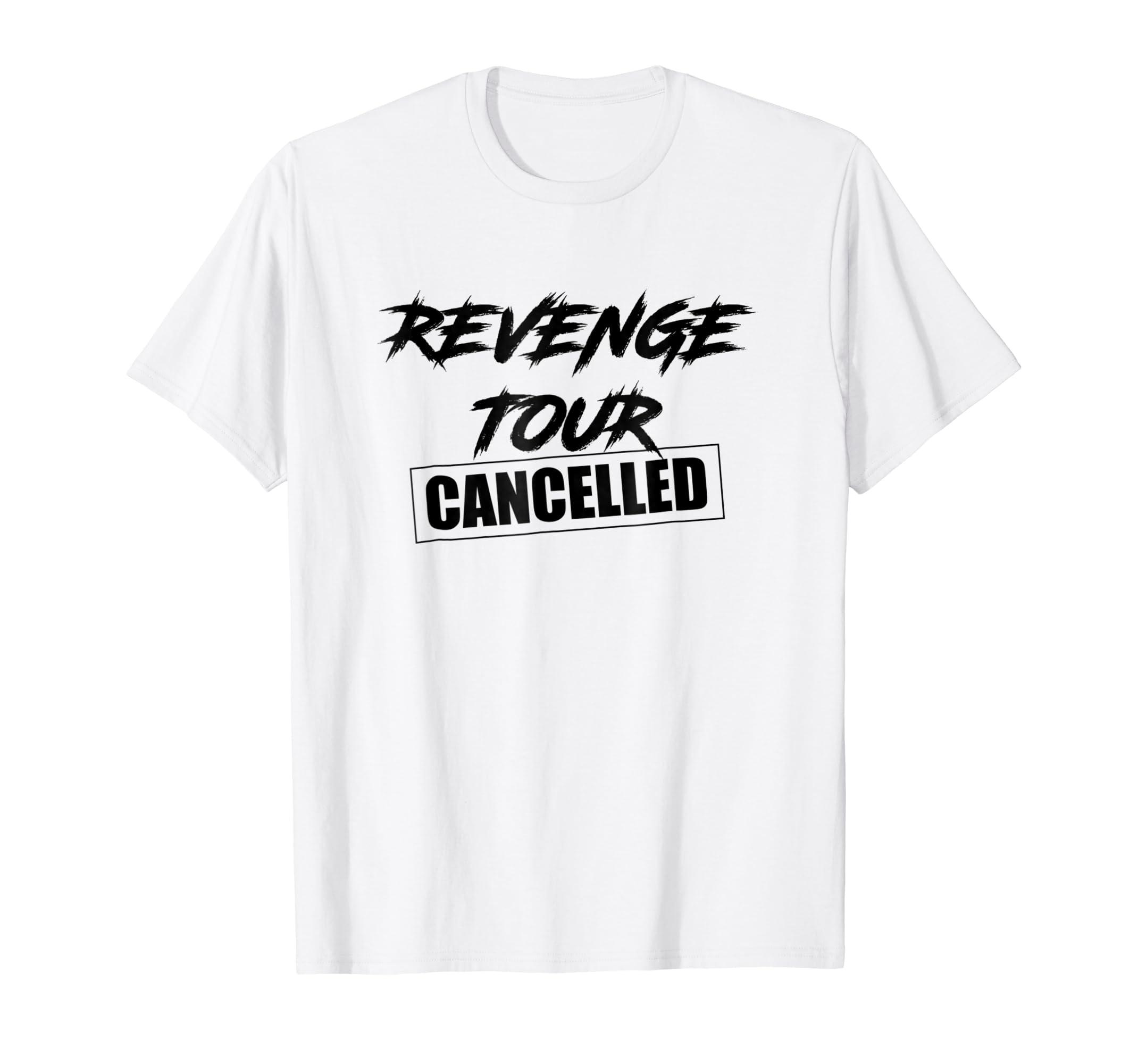 62db4c07 Revenge Tour Cancelled T-Shirt Hoodie Sweatshirt - Depotees