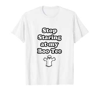 295e70007ae52 Amazon.com: Stop Staring At My Boo Tee T-Shirt Funny Halloween Tee ...