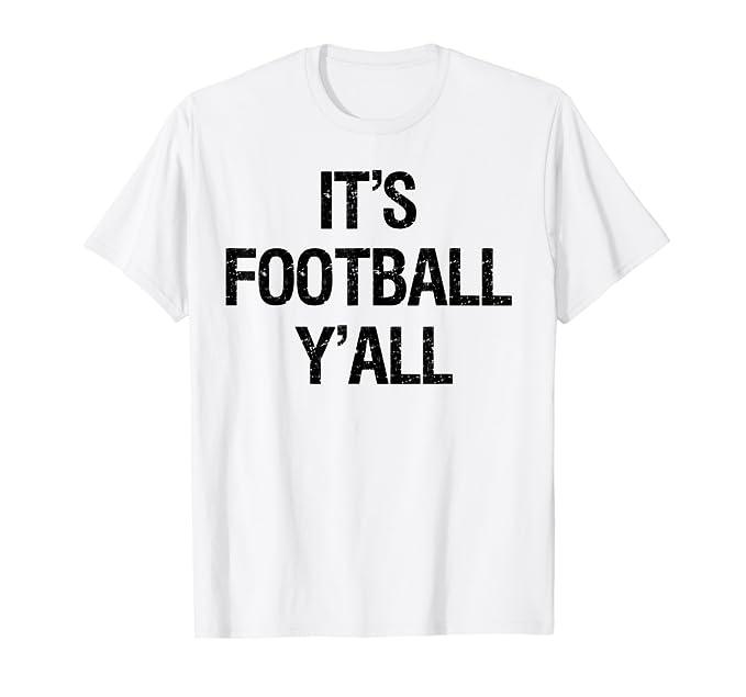 334e5889 Its Football Yall T-Shirt Football Season Game Day Tailgates at Amazon  Men's Clothing store:
