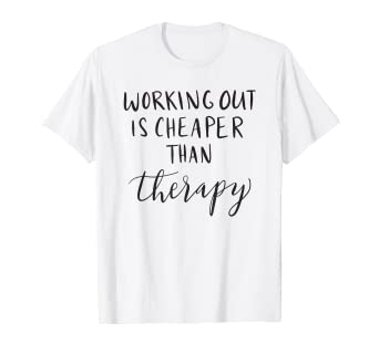 f907aa94de4 Image Unavailable. Image not available for. Color  Working Out Is Cheaper  Than Therapy T-Shirt Workout Humor