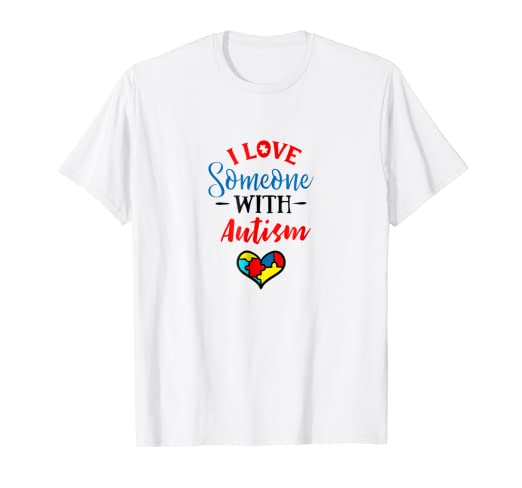 8b2598ddb Image Unavailable. Image not available for. Color: I Love Someone With Autism  Awareness T-Shirt