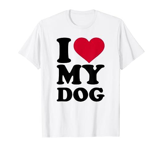 f527e658802c Amazon.com: I love my dog T-Shirt: Clothing