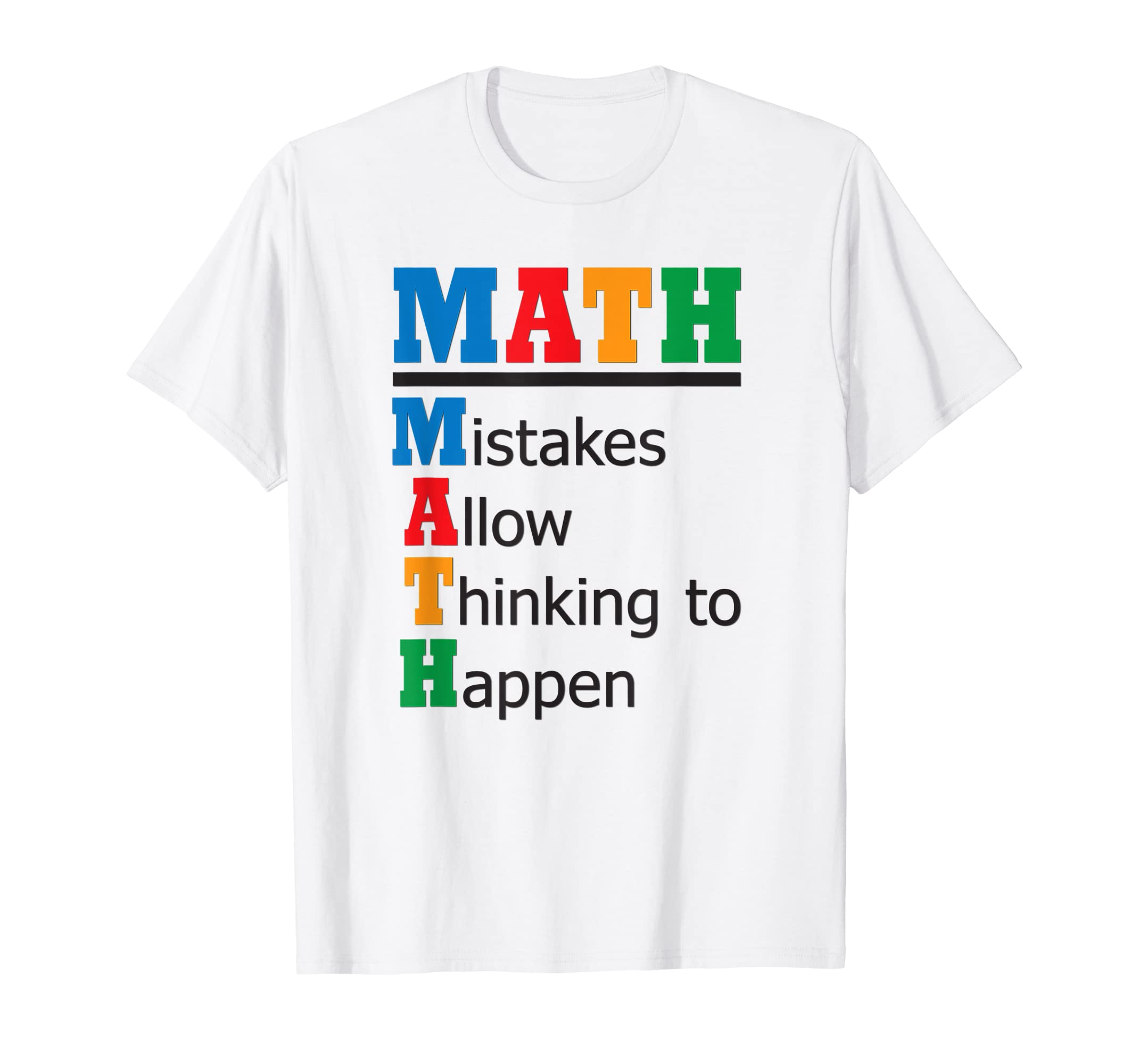 22bbedfe Amazon.com: Math Mistakes Allow Thinking To Happen LETTERS Shirt: Clothing