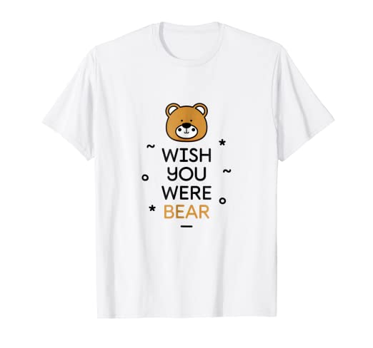 cd840eab Image Unavailable. Image not available for. Color: Wish You Were Bear Funny  Quote T-Shirt