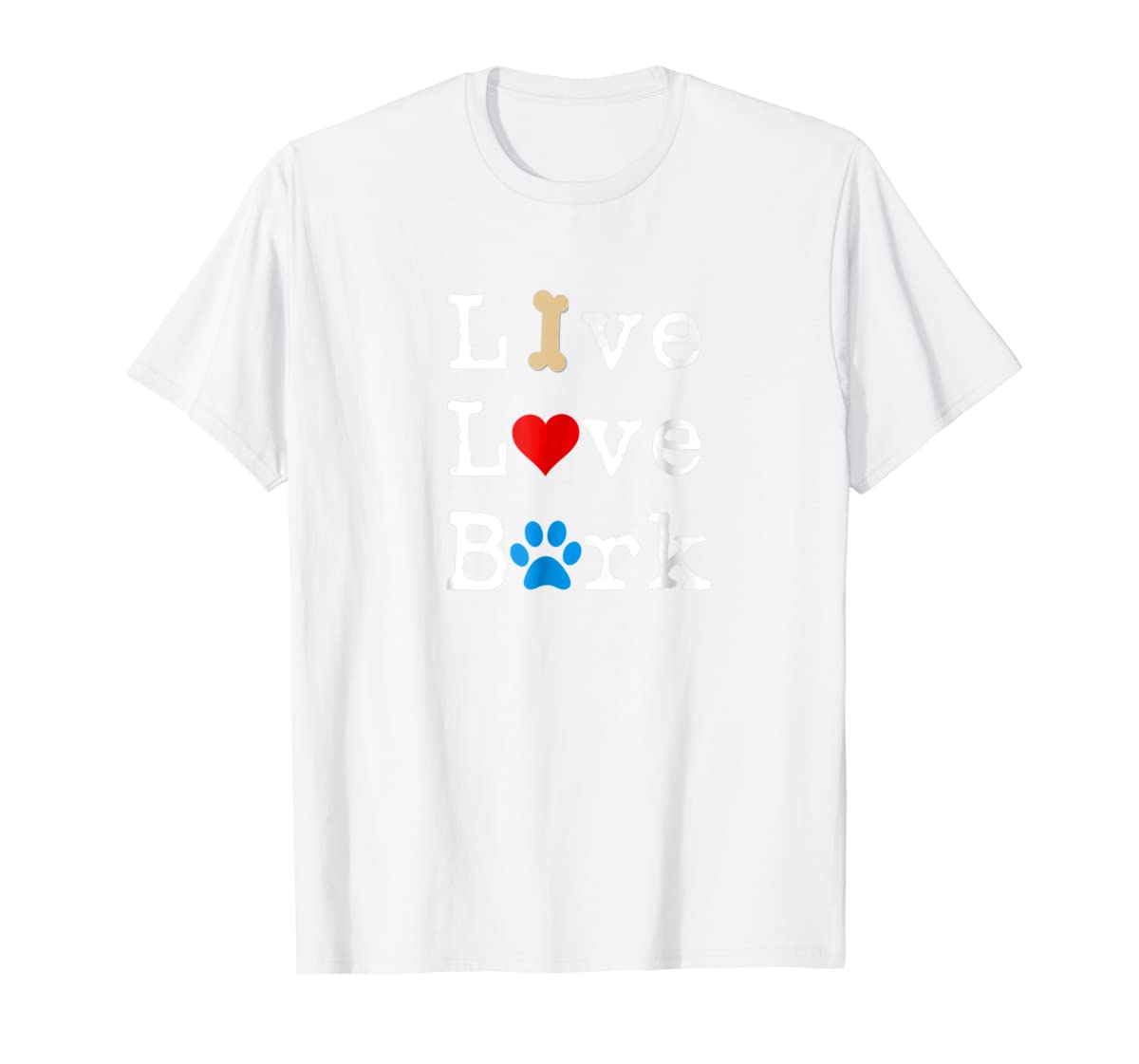 Live Love Bark T-Shirt-Men's T-Shirt-White