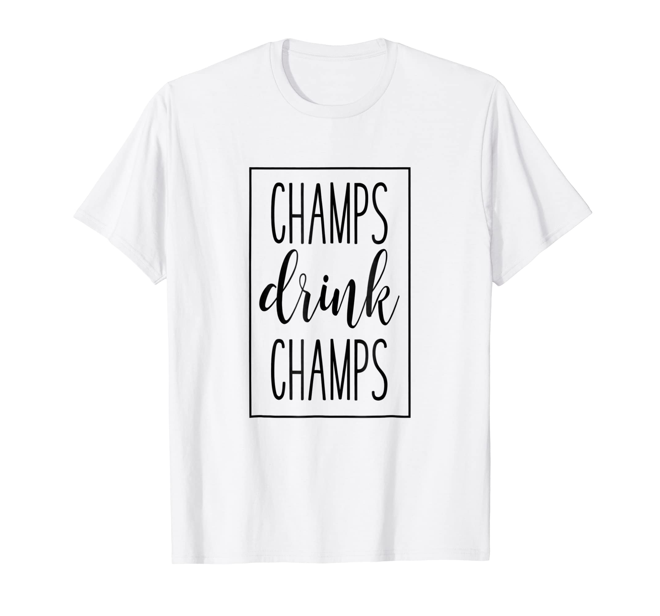 d5530bf98 Amazon.com: Champs Drink Champs - Funny French Champagne Wine T-Shirt:  Clothing