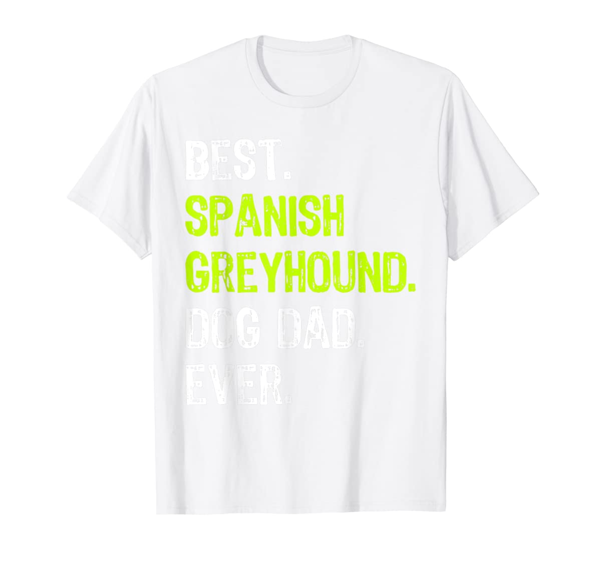 Spanish Greyhound Dog Dad Fathers Day Dog Lovers Gift T-Shirt-Men's T-Shirt-White
