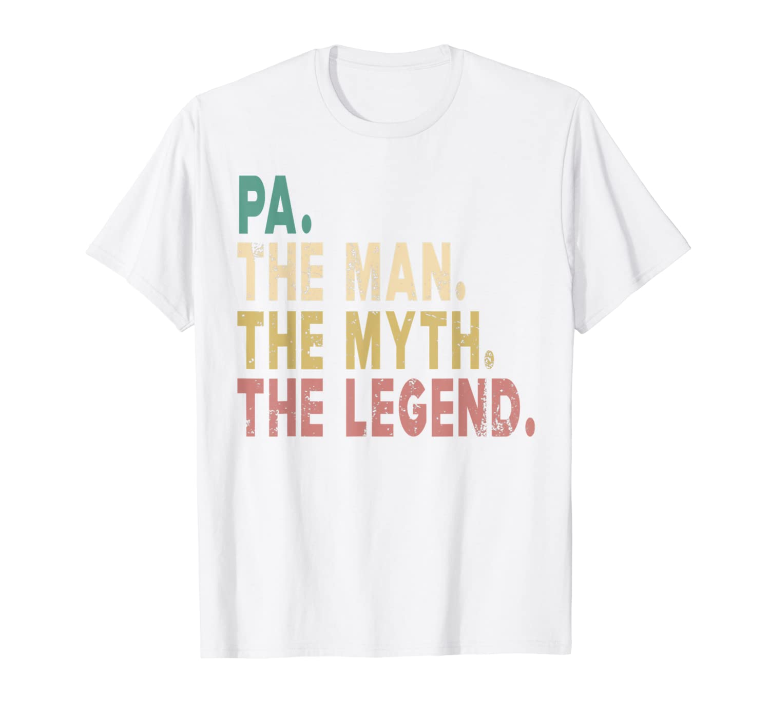 0766eab53 Mens Pa The Man The Myth The Legend Shirt Daddy Papa Fathers Day T-Shirt