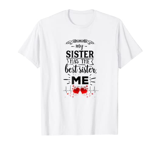 Sister Gifts From Birthday Present T Shirts Tee Shirt