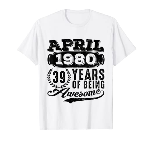 Image Unavailable Not Available For Color April 1980 Tshirt 39th Birthday Gift Ideas Men