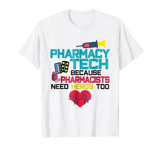 325277f0 Amazon.com: Pharmacy Tech Technician Need Heros Too Funny T-shirt ...