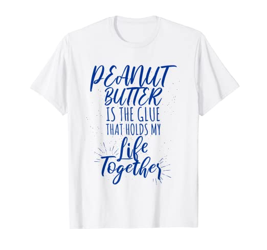 a5ef37613 Image Unavailable. Image not available for. Color: Funny Peanut Butter Glue  Shirt ...