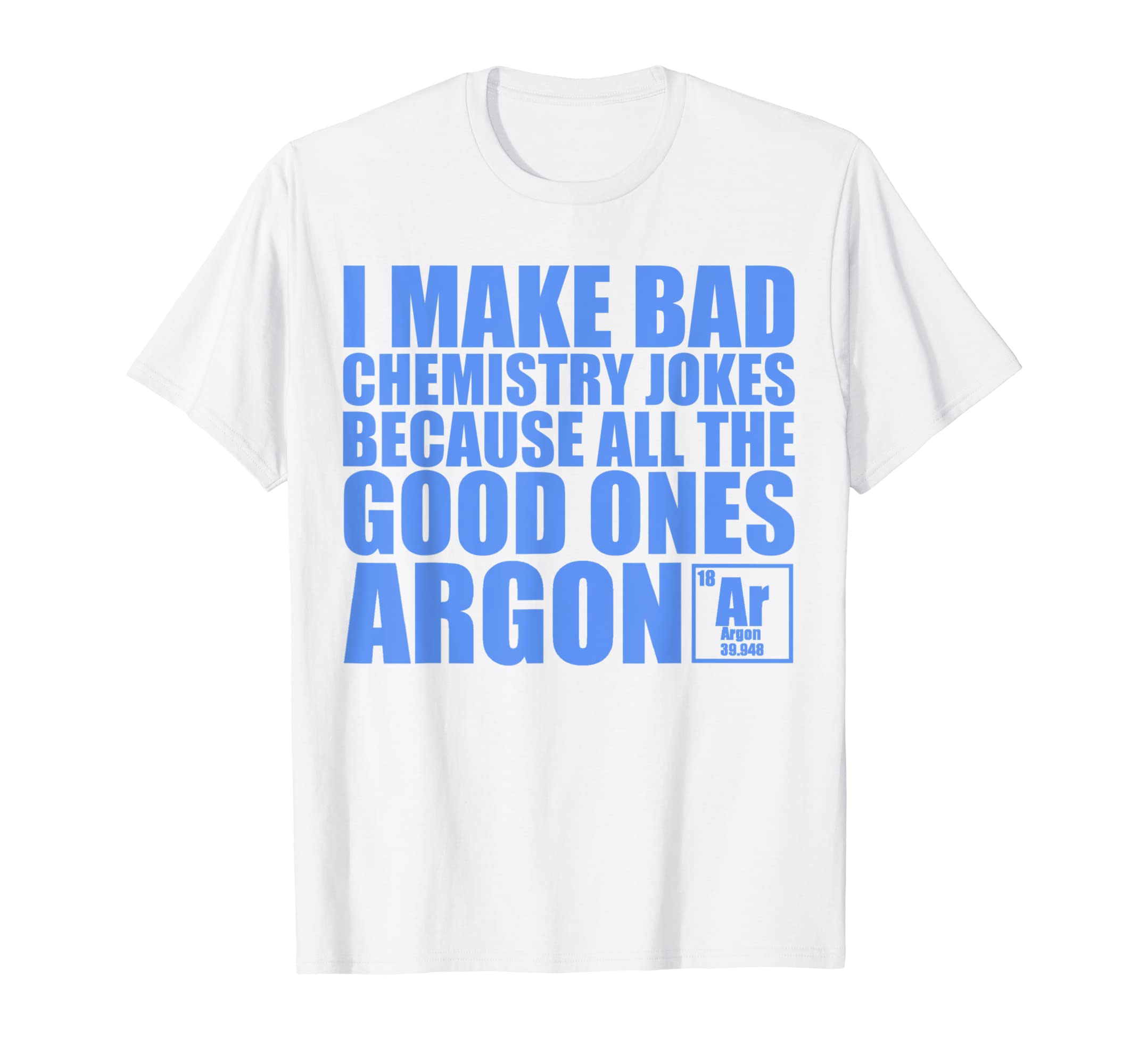 269046d3 Amazon.com: Funny Chemistry Pun Novelty Science T-Shirt for Scientists:  Clothing