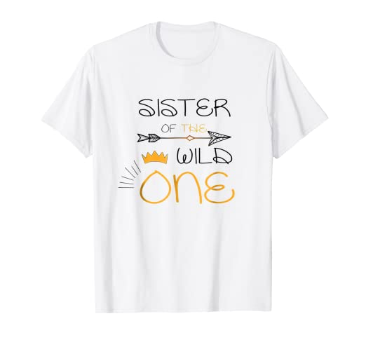 ed74cf8c Amazon.com: Sister Of The Wild One Sister T-shirt 1st Birthday ...